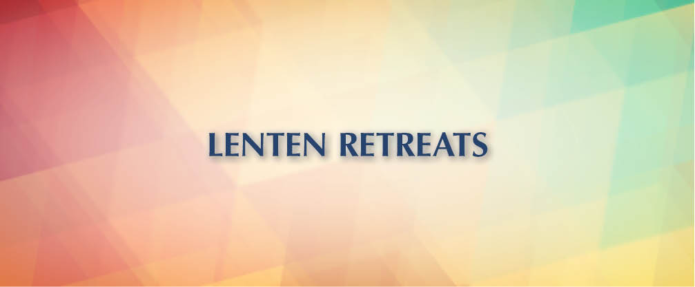 Lenten Retreats
