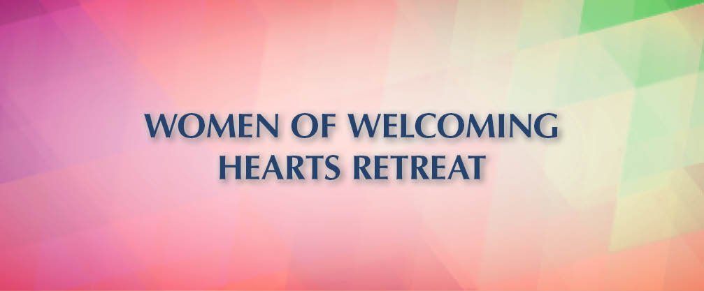 Women of Welcoming Hearts Retreat