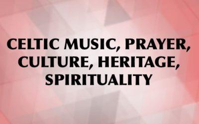 Celtic Music, Prayer, Heritage, Spirituality