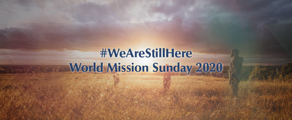 #WeAreStillHere – World Mission Sunday 2020